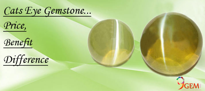 Cats Eye Gemstone Price, Benefit and Difference