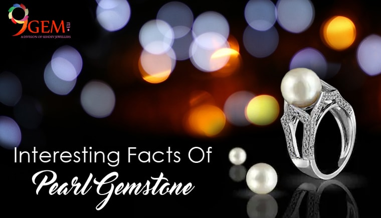 Some Interesting Facts About Pearl Gemstone